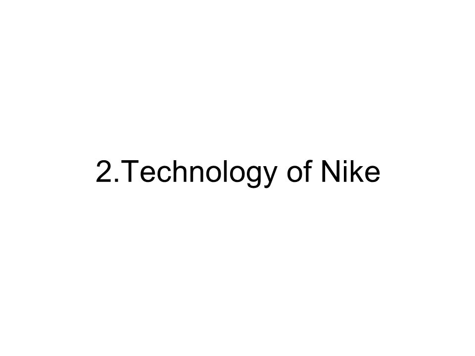 2.Technology of Nike