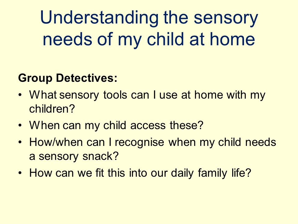 Understanding the sensory needs of my child at home