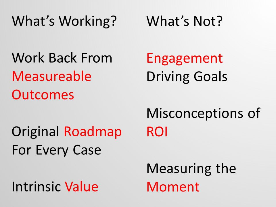 What's Working Work Back From Measureable Outcomes