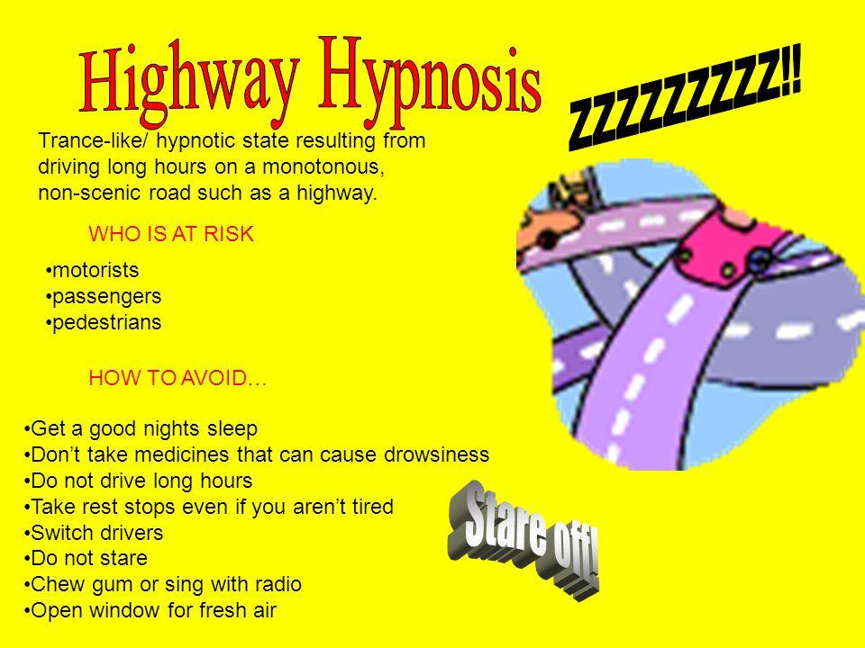 Highway Hypnosis ZZZZZZZZZ!! Stare off!