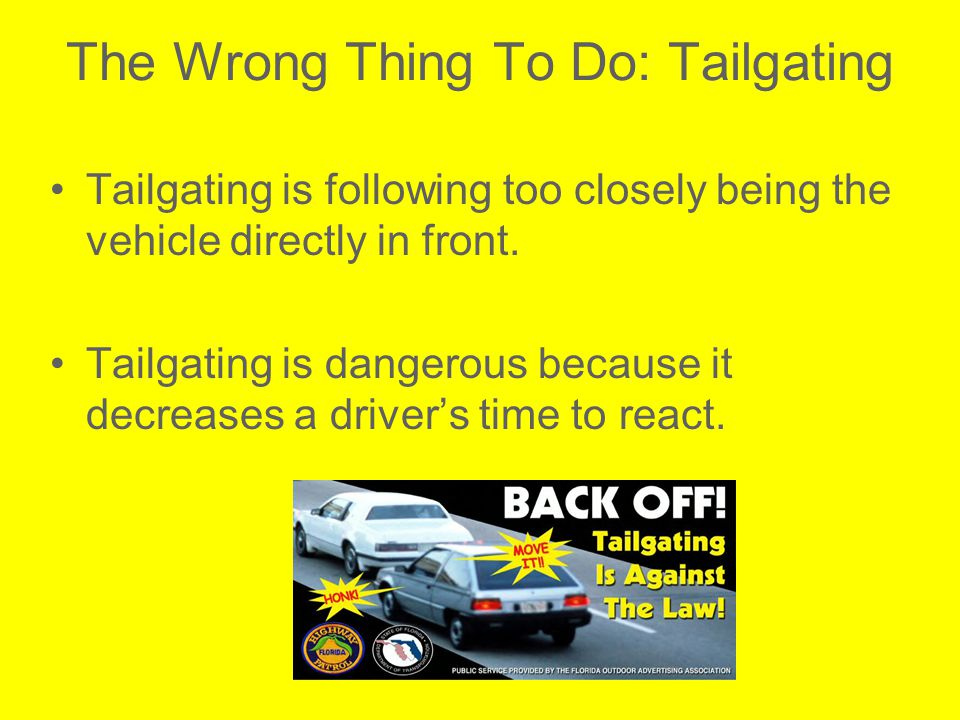 The Wrong Thing To Do: Tailgating