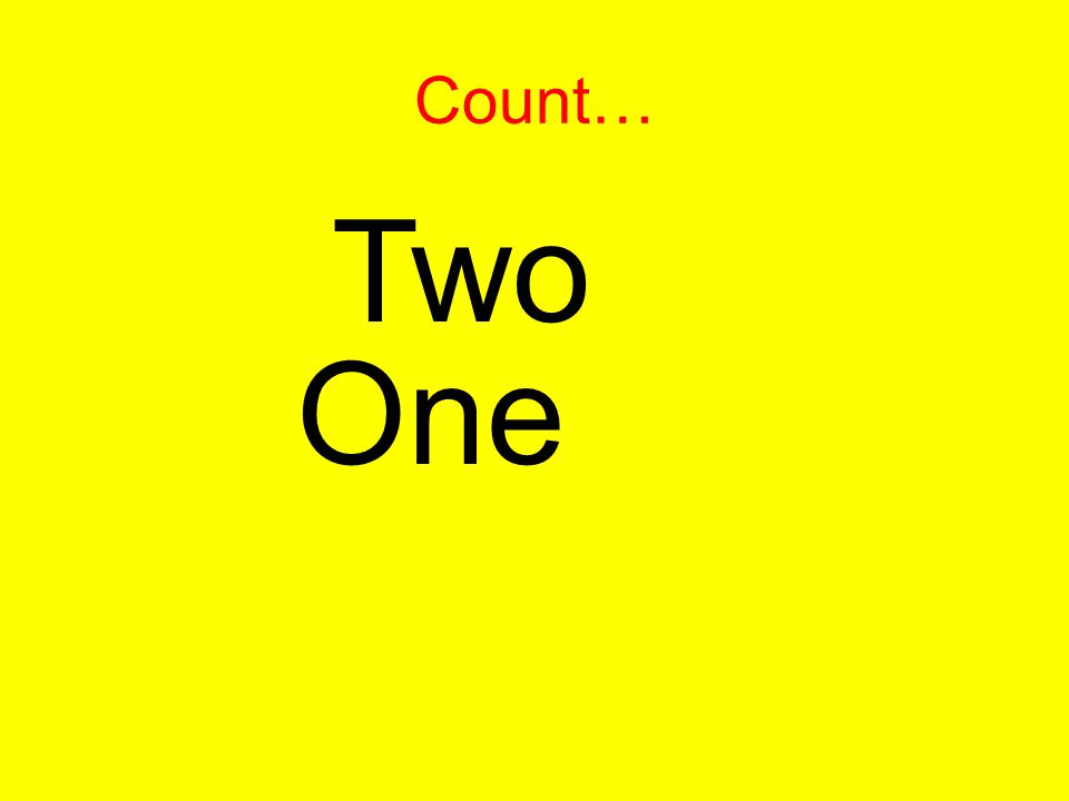 Count… Two One