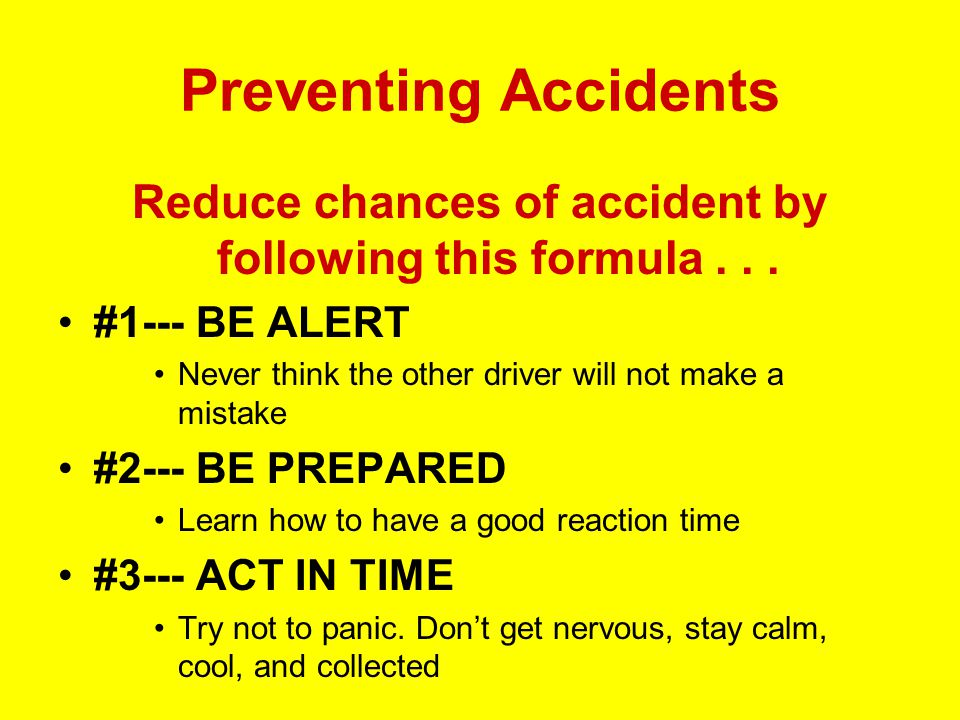 Reduce chances of accident by following this formula . . .