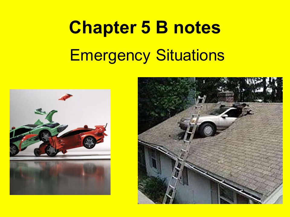 Chapter 5 B notes Emergency Situations