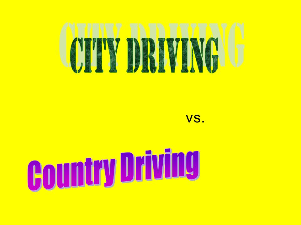 City Driving vs. Country Driving