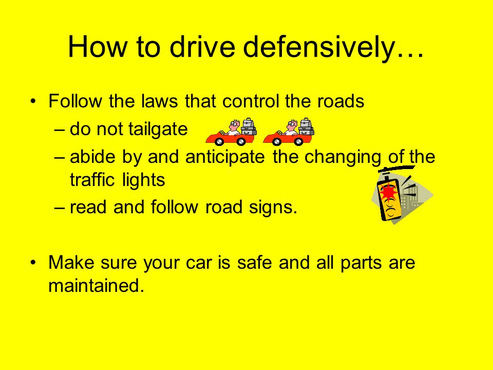 How to drive defensively…