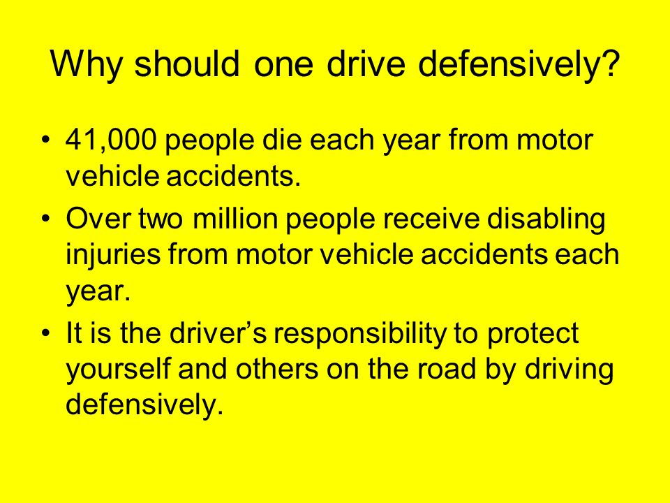 Why should one drive defensively