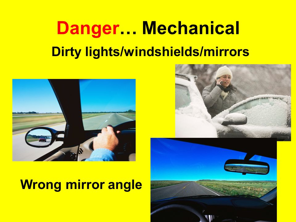 Dirty lights/windshields/mirrors
