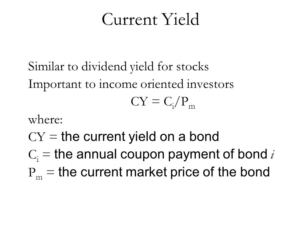 Current Yield Similar to dividend yield for stocks