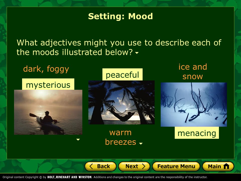 Setting: Mood What adjectives might you use to describe each of the moods illustrated below ice and snow.