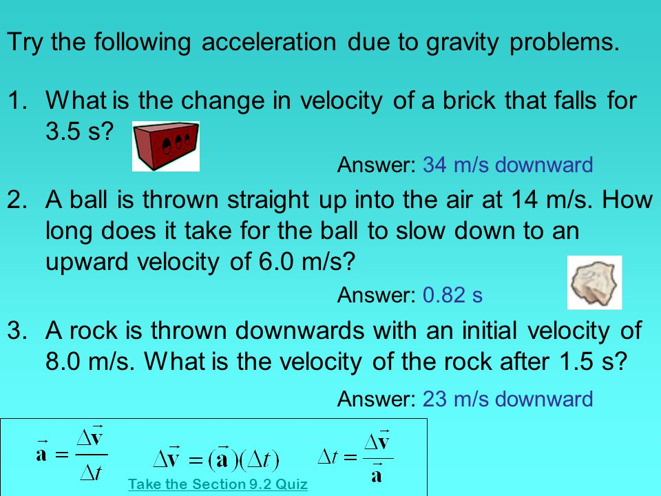 Try the following acceleration due to gravity problems.