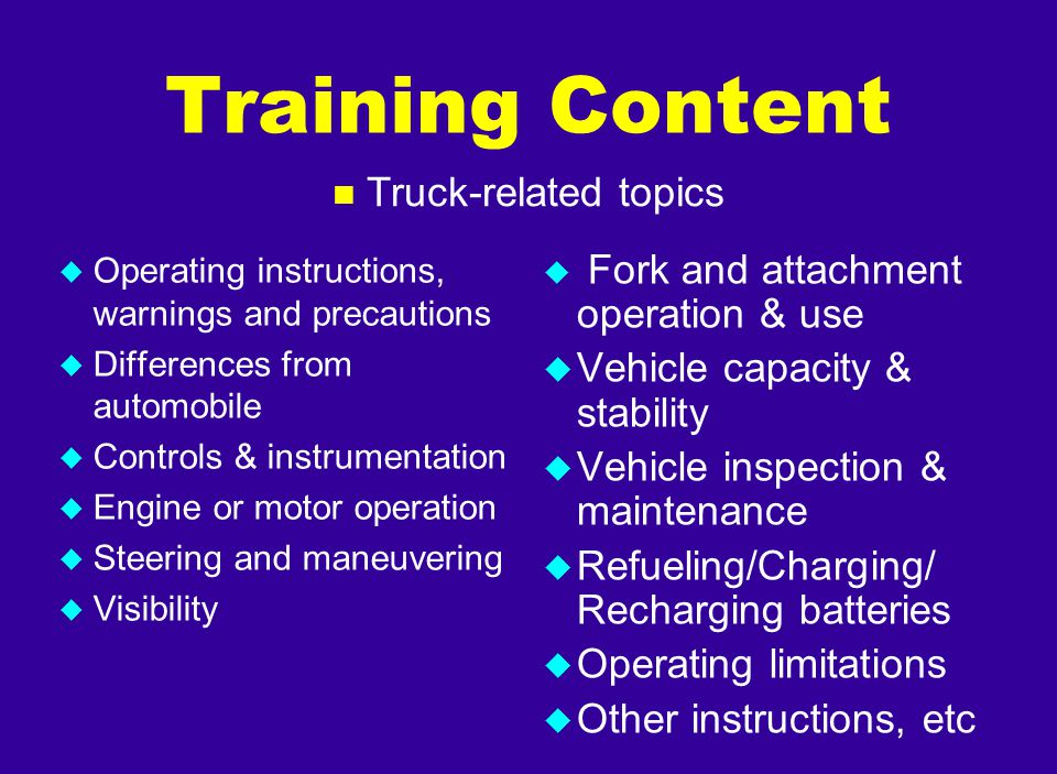 Training Content Truck-related topics Vehicle capacity & stability
