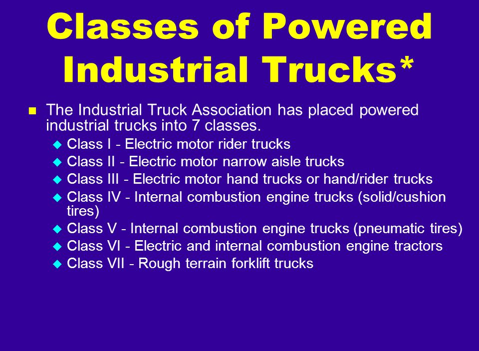 Classes of Powered Industrial Trucks*