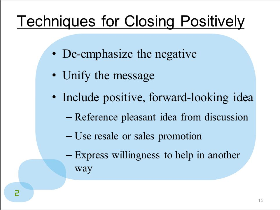 Techniques for Closing Positively