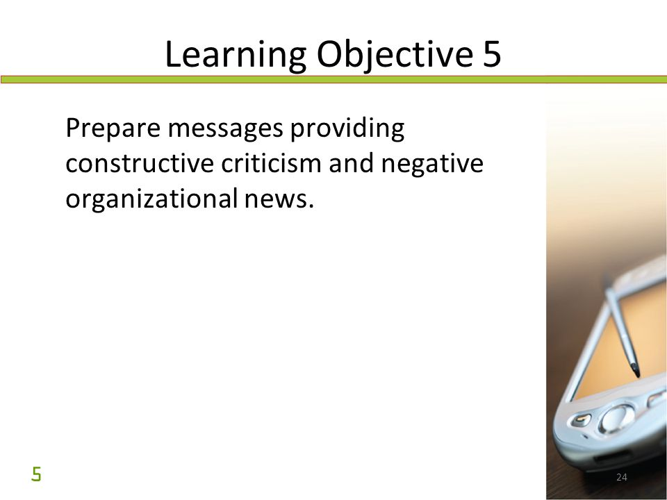 Learning Objective 5 Prepare messages providing constructive criticism and negative organizational news.