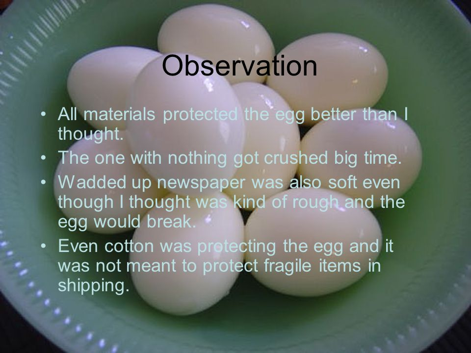 Observation All materials protected the egg better than I thought.