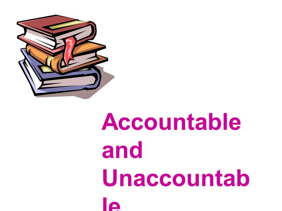 Accountable and Unaccountable