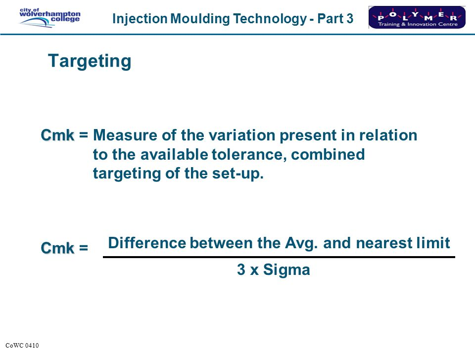 Targeting Cmk = Measure of the variation present in relation