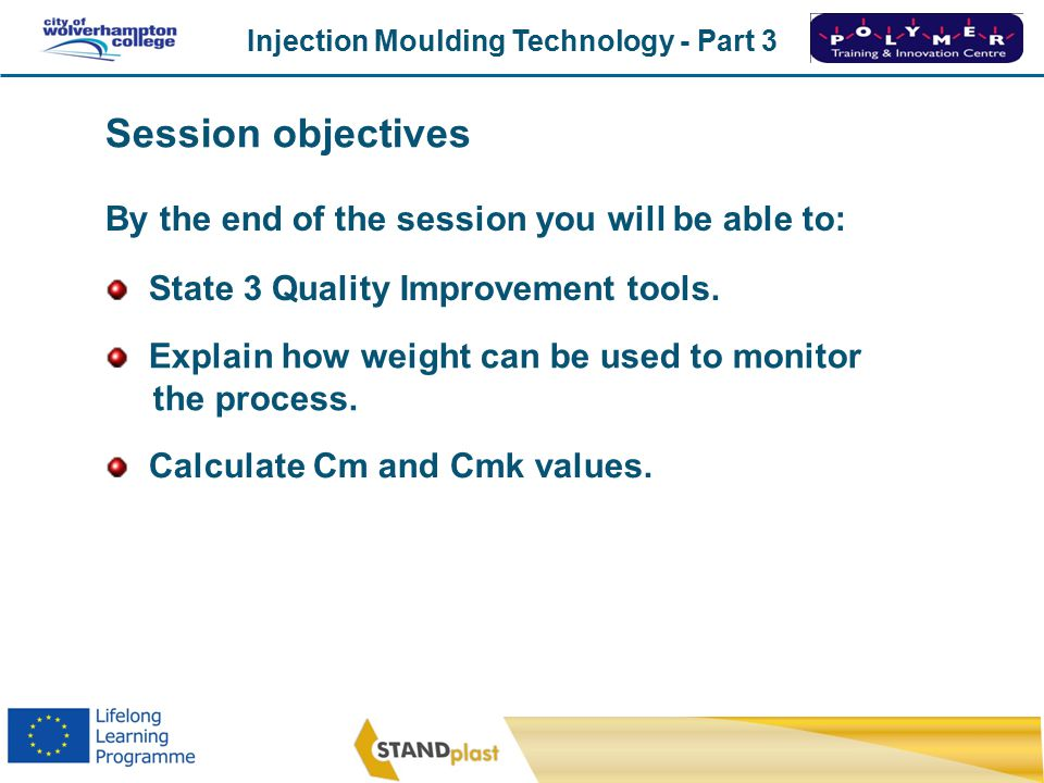 Session objectives By the end of the session you will be able to:
