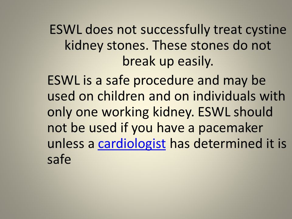 ESWL does not successfully treat cystine kidney stones