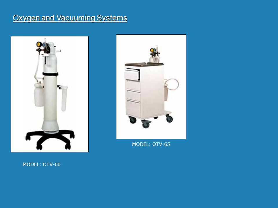 Oxygen and Vacuuming Systems