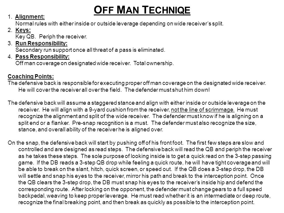 OFF MAN TECHNIQE 1. Alignment: