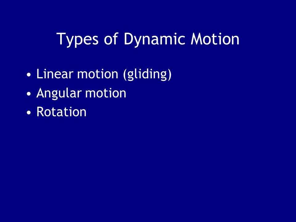 Types of Dynamic Motion