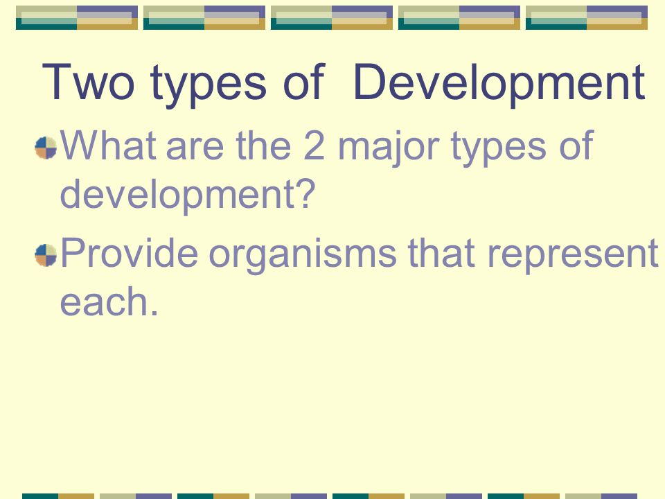 Two types of Development