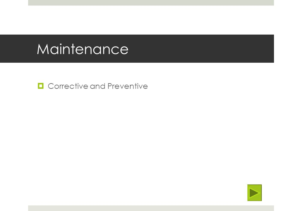 Maintenance Corrective and Preventive