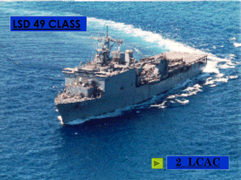 LSD 49 CLASS Harpers Ferry class 2 LCAC for normal ops 2 LCAC