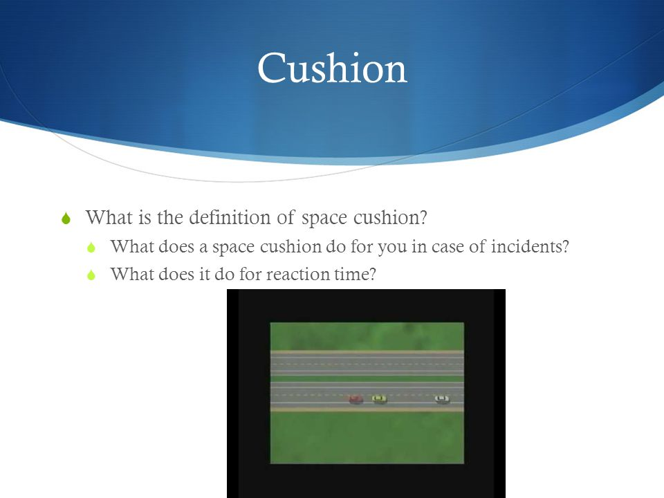 Cushion What is the definition of space cushion