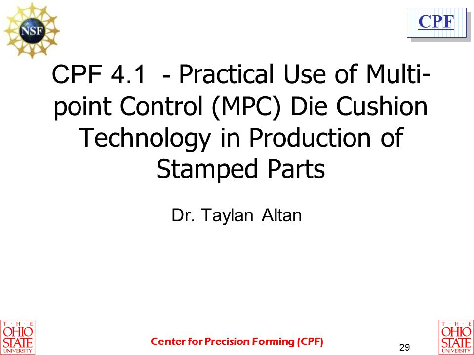 CPF 4.1 - Practical Use of Multi-point Control (MPC) Die Cushion Technology in Production of Stamped Parts