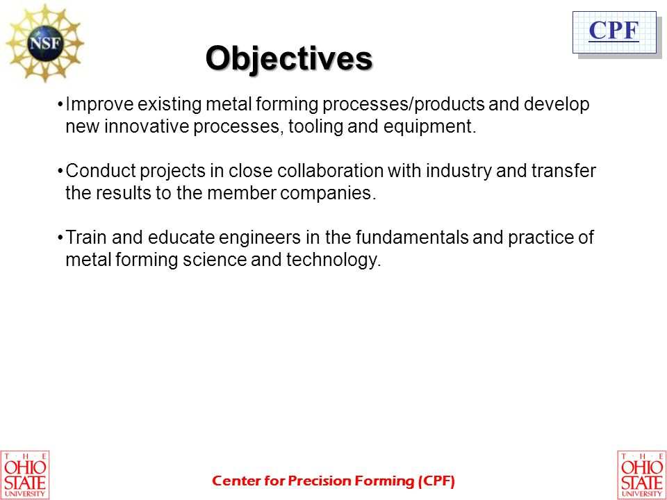 Objectives Improve existing metal forming processes/products and develop new innovative processes, tooling and equipment.