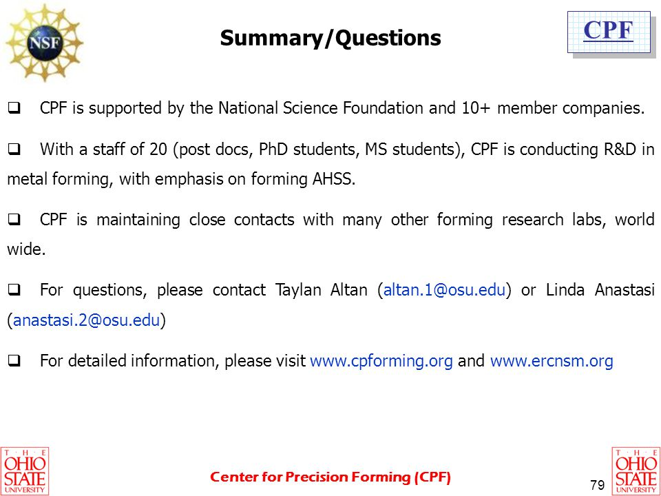 Summary/Questions CPF is supported by the National Science Foundation and 10+ member companies.