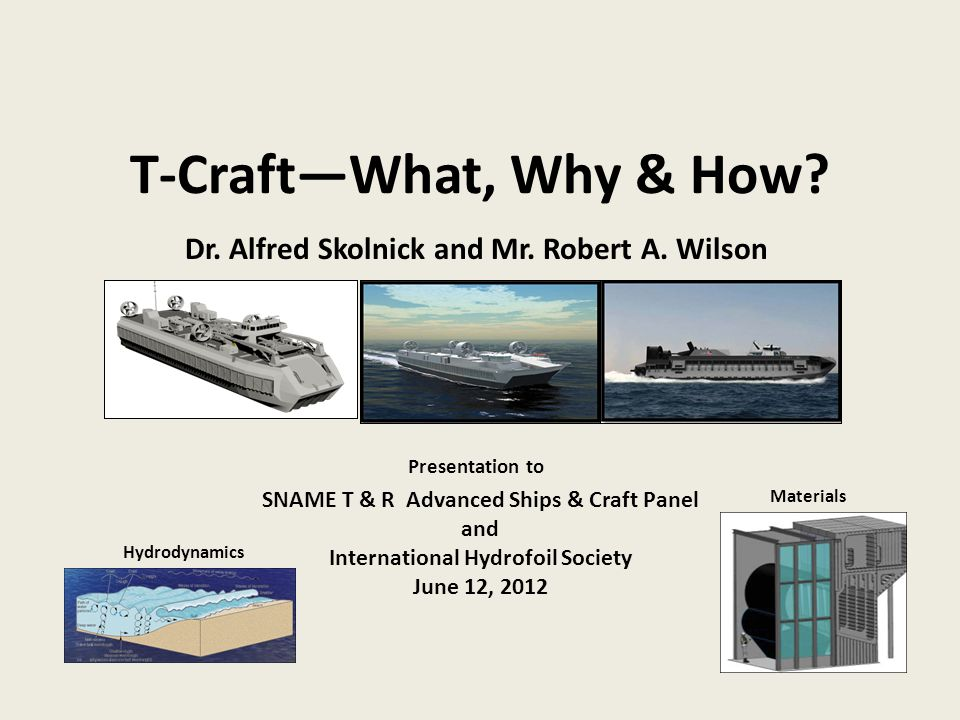 T-Craft—What, Why & How Dr. Alfred Skolnick and Mr. Robert A. Wilson