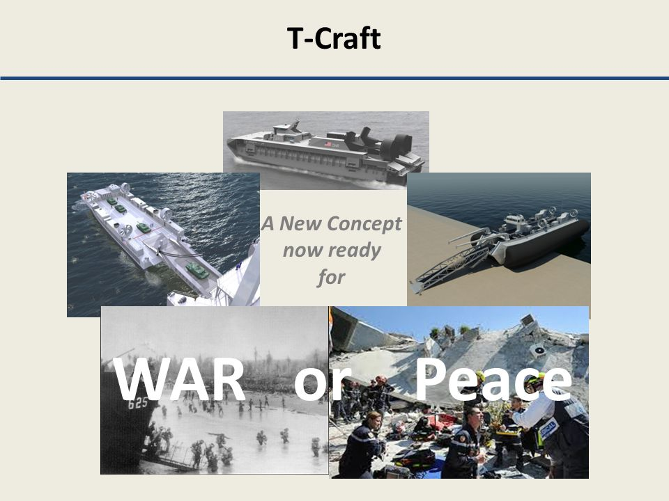 T-Craft A New Concept now ready for WAR or Peace