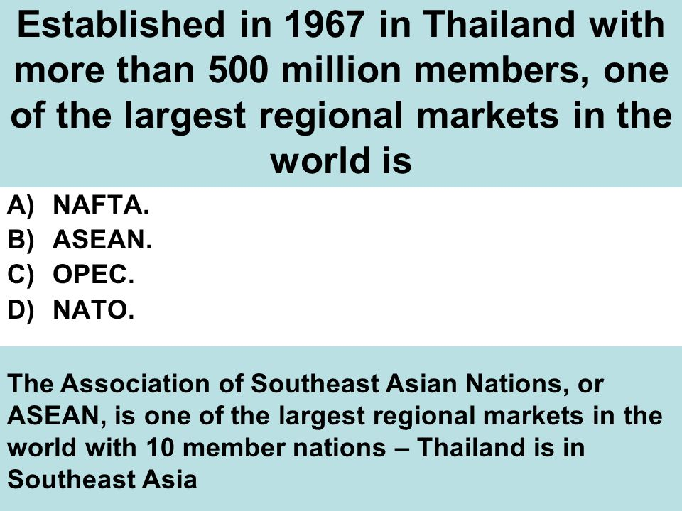 Established in 1967 in Thailand with more than 500 million members, one of the largest regional markets in the world is