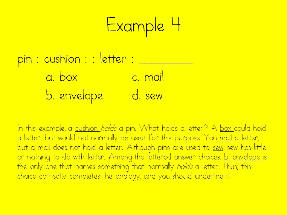Example 4 pin : cushion : : letter : _________ a. box c. mail