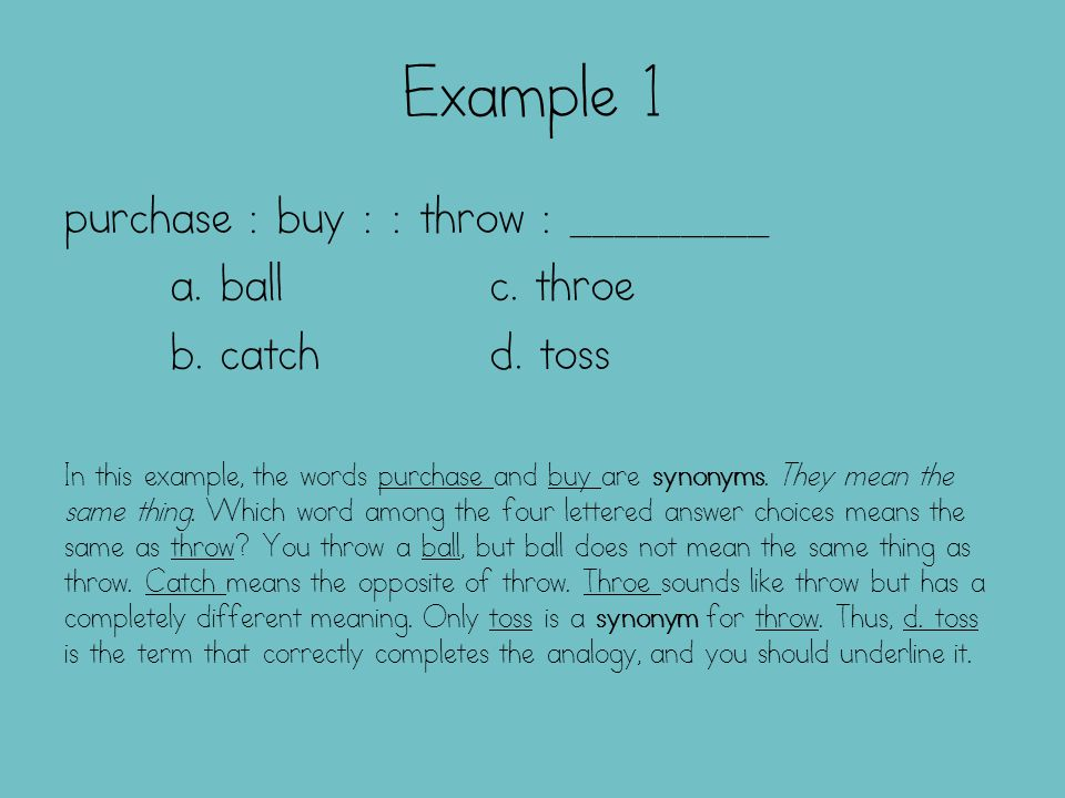 Example 1 purchase : buy : : throw : _________ a. ball c. throe