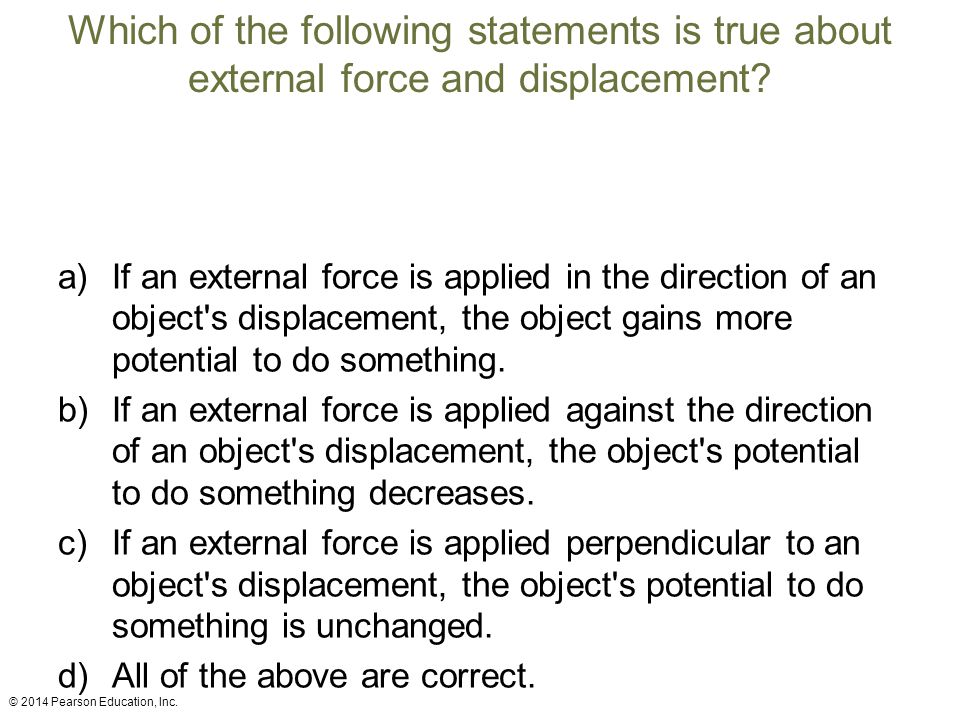 Which of the following statements is true about external force and displacement