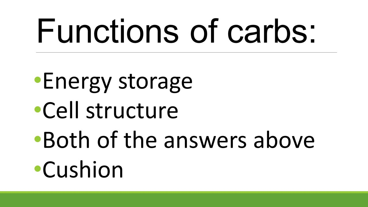 Functions of carbs: Energy storage Cell structure