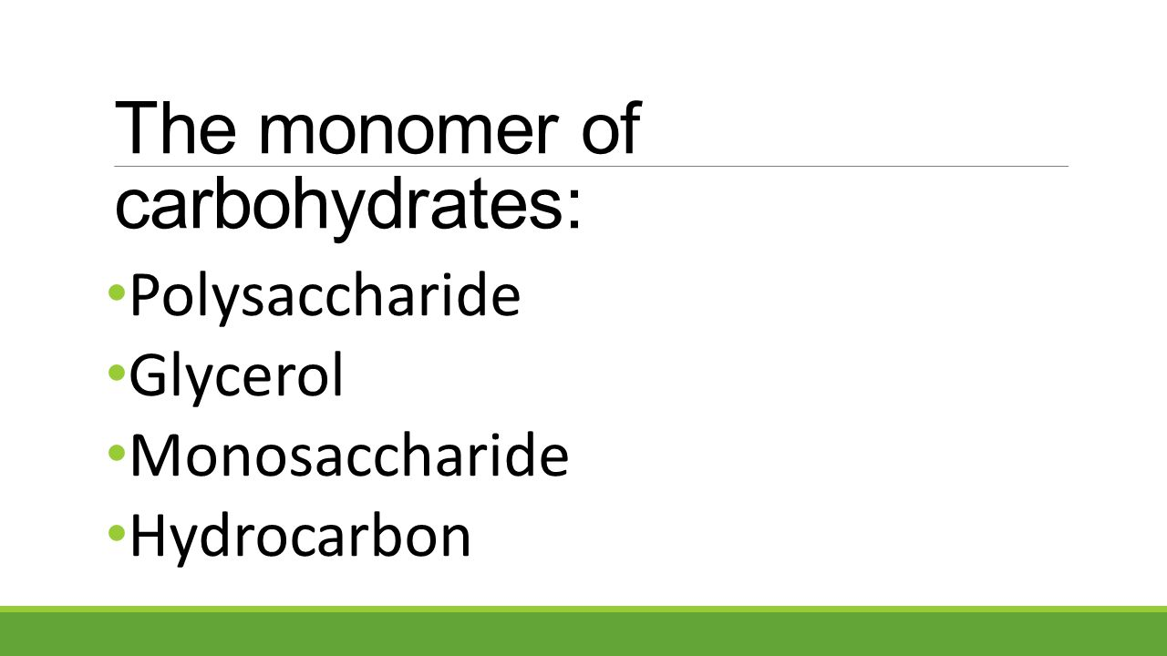 The monomer of carbohydrates: