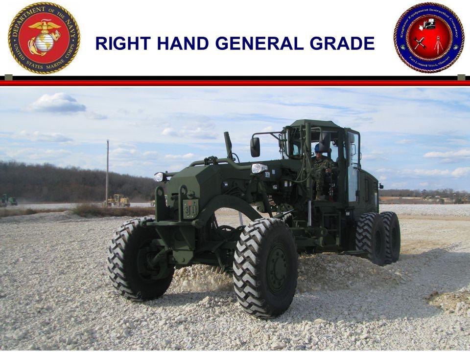 Right hand general grade