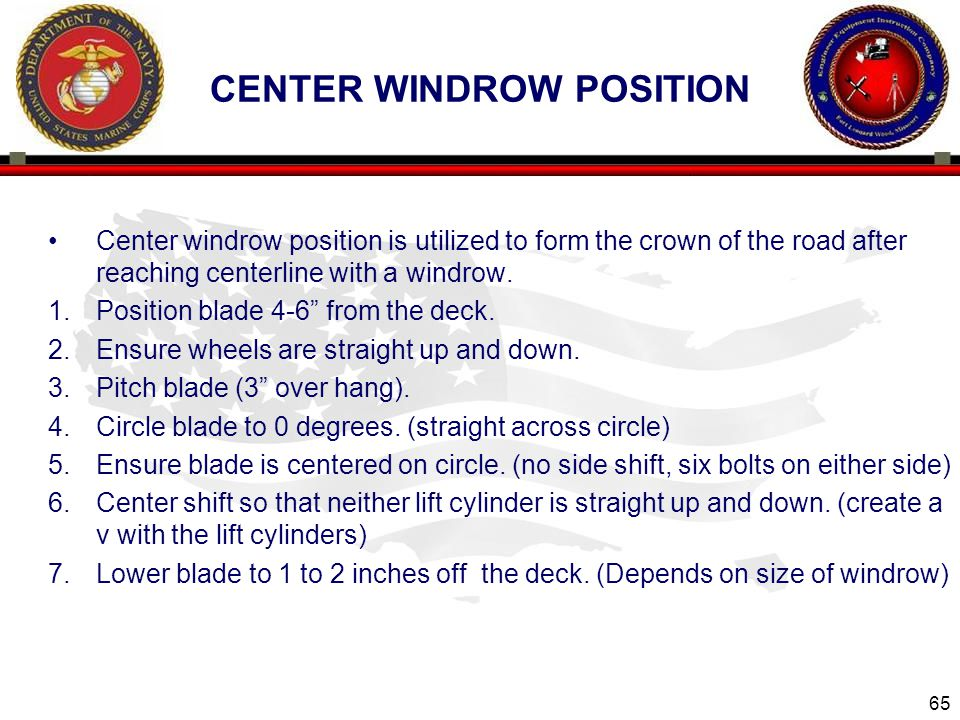 CENTER WINDROW POSITION