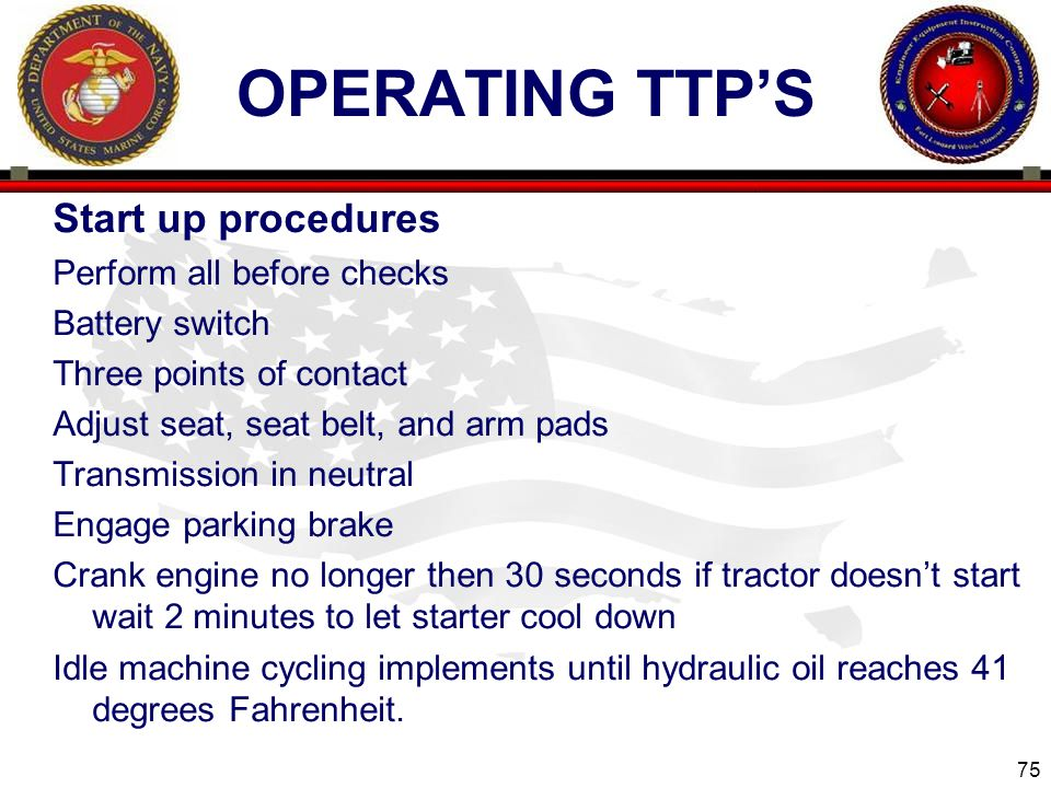 Operating ttp's Start up procedures Perform all before checks