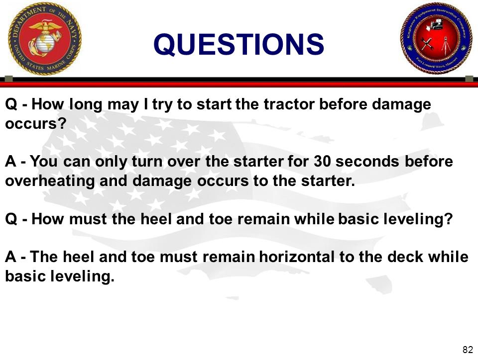 QUESTIONS Q - How long may I try to start the tractor before damage occurs