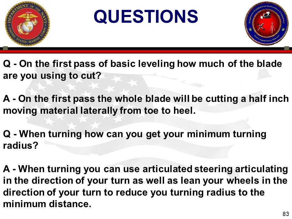 questions Q - On the first pass of basic leveling how much of the blade are you using to cut