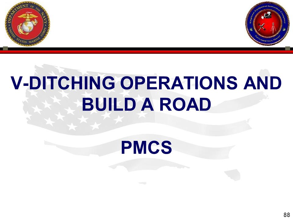 v-ditching operations aND build a road PMCS