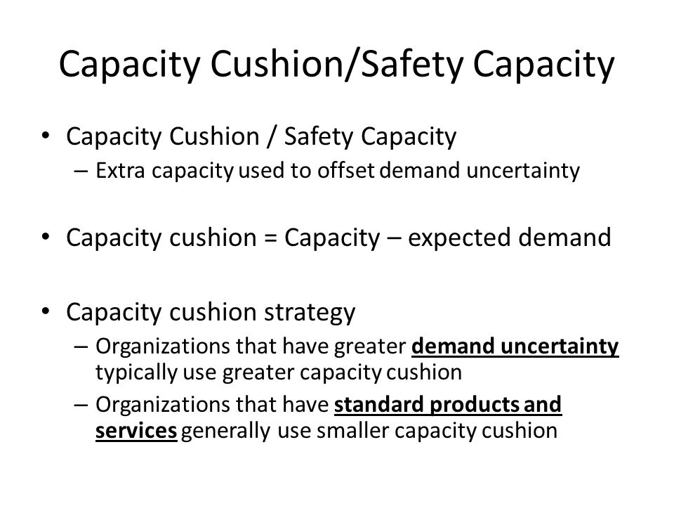 Capacity Cushion/Safety Capacity