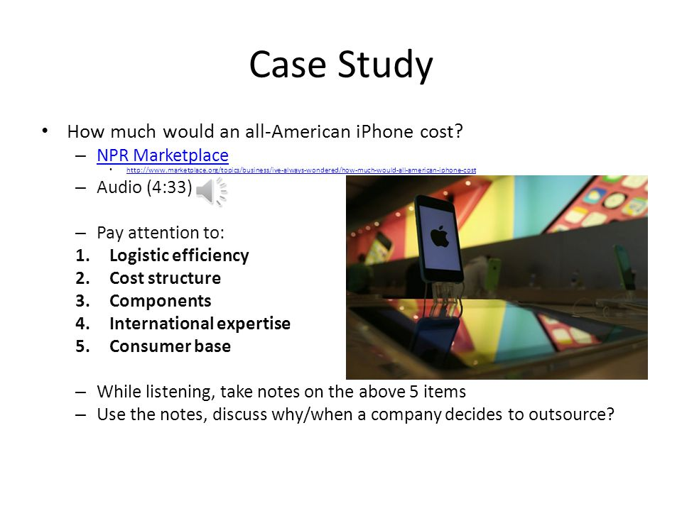 Case Study How much would an all-American iPhone cost NPR Marketplace